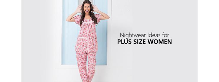 5 Best Nightwear Ideas for Plus Size Women - Clovia Blog 104209e69