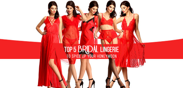 Top 5 Bridal Lingerie to Spice Up Your Honeymoon