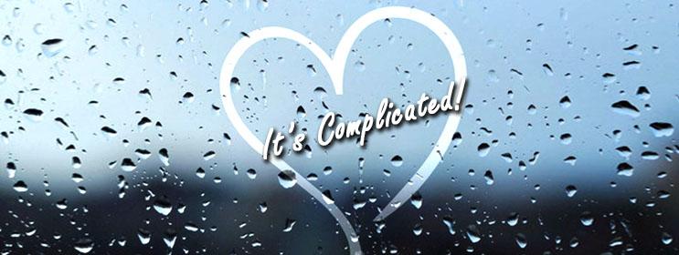 Girls & Rains –It's complicated!
